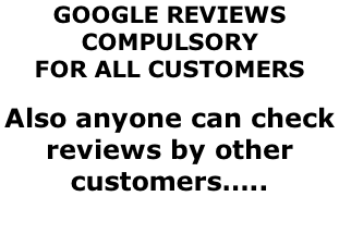 GOOGLE REVIEWS  COMPULSORY  FOR ALL CUSTOMERS  Also anyone can check  reviews by other  customers…..