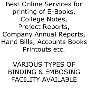 Best Online Services for  printing of E-Books,  College Notes,  Project Reports,  Company Annual Reports,  Hand Bills, Accounts Books  Printouts etc.  VARIOUS TYPES OF  BINDING & EMBOSING  FACILITY AVAILABLE